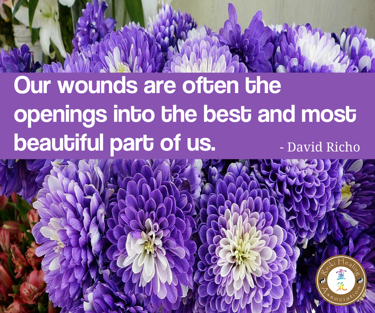 Our wounds are often the openings into the best and most beautiful part of us.